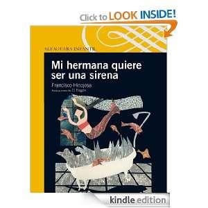 Mi hermana quiere ser una sirena (Alfaguara Infantil) (Spanish Edition