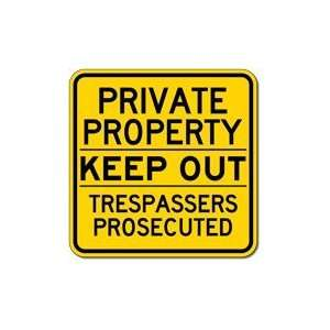 Private Property Keep Out Trespassers Prosecuted Sign
