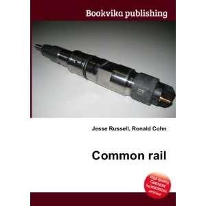 Common rail: Ronald Cohn Jesse Russell:  Books