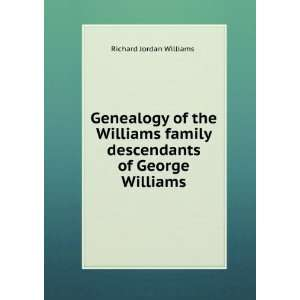 family descendants of George Williams Richard Jordan Williams Books