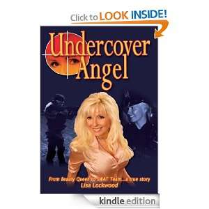 Undercover Angel From Beauty Queen to SWAT Team  a true story