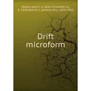 Drift microform: Jean E. U. (Jean Elizabeth U.), b. 1842,Sadlier, J