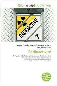 Radioactivit, (6130813317), Frederic P. Miller, Textbooks   Barnes