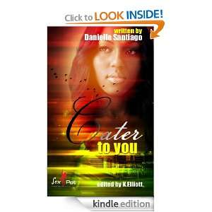 Cater to you (Fantasy): Danielle Santiago, K. Elliott: