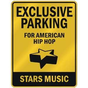 FOR AMERICAN HIP HOP STARS  PARKING SIGN MUSIC
