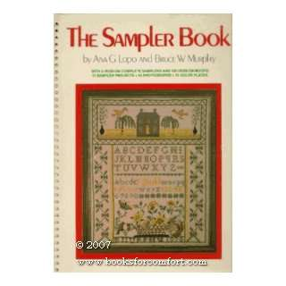 The Sampler Book (9780517534618): Ana G. Lopo: Books