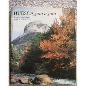 Photo By Photo / Huesca Foto a Foto Javier Ara, David Gomez Books