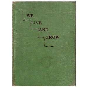 We live and grow (Successful living series) Seward E Daw Books