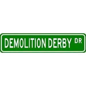 DEMOLITION DERBY Street Sign ~ Custom Aluminum Street