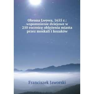 Obrona Lwowa, 1655 r. wspomnienie dziejowe w 250