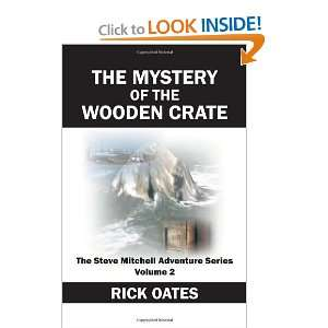 THE MYSTERY OF THE WOODEN CRATE: The Steve Mitchell
