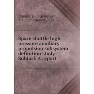 Space shuttle high pressure auxiliary propulsion subsystem definition