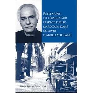 Abdellatif Laabi (French Edition) (9781883479572): Safoi Babana