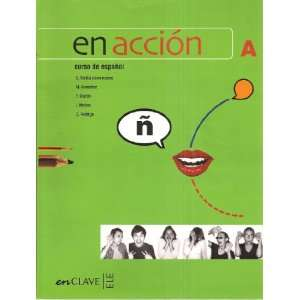 En Accion Curso de Espanol A, and, En Accion Curso de Espanol D (Set
