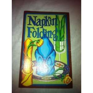 Napkin Folding: Irena Chalmers: Books