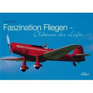 Faszination Fliegen (9783898367455): Thomas Wieke: Books