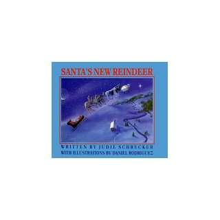 New Reindeer (9781880664186) Judie Schrecker, Daniel Rodriguez Books