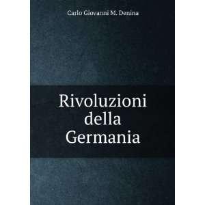 Della Germania (Italian Edition) Denina Carlo Giovanni Books