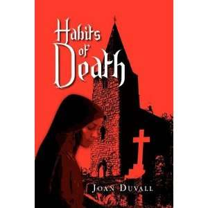 Habits of Death (9781441569639): Joan Duvall: Books
