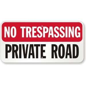 No Trespassing, Private Road Aluminum Sign, 12 x 6