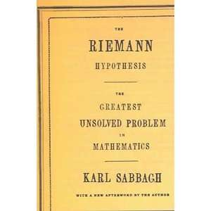 The Riemann Hypothesis: The Greatest Unsolved Problem in