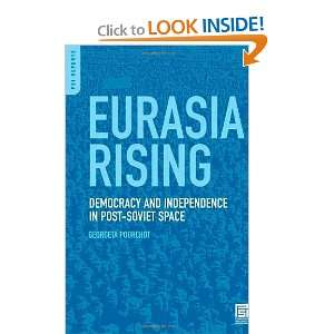 asia Rising: Democracy and Independence in the Post Soviet Space