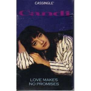 Love Makes No Promises (Audio Cassette Tape): Candi: Music