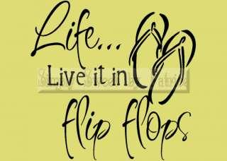 LIFE FLIP FLOPS Vinyl Wall Saying Decor Lettering Decal