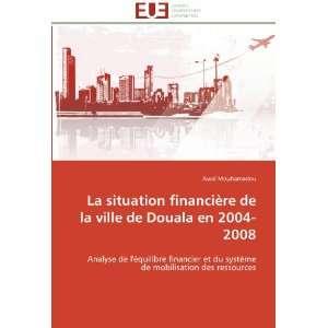 La situation financière de la ville de Douala en 2004 2008: Analyse