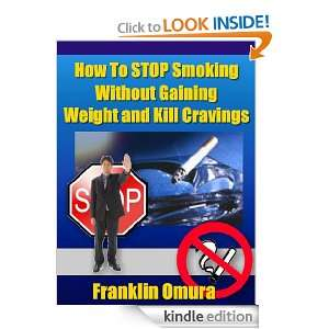How To Stop Smoking Without Gaining Weight and Kill Cravings: Franklin
