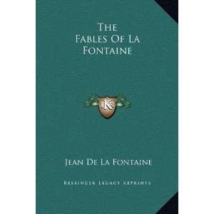 Of La Fontaine: Jean De La Fontaine: 9781169344174:  Books