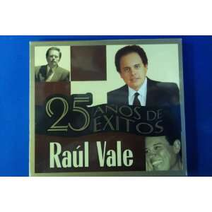 25 Anos de Exitos Raul Vale Raul Vale Music