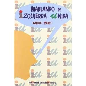 Hablando de Izquierda Unida (Serie Politica) (Spanish