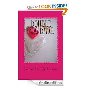 Double Dog Dare: Jennifer Johnson:  Kindle Store