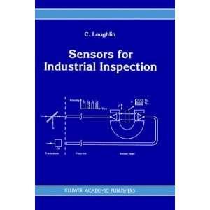 Sensors for Industrial Inspection (9780792320463) C. Loughlin Books