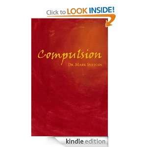 Compulsion Dr. Mark Svetcos, Tyler Tichelaar, Shiloh Shroeder, Susan