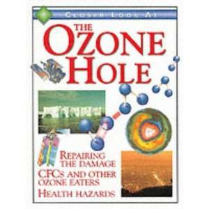 Closer Look at the Ozone Hole Pb (9780749635619): Alex