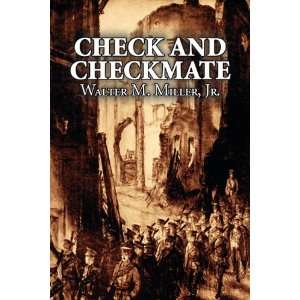 Check and Checkmate (9781463800512): Jr. Walter M. Miller: Books