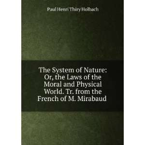 Tr. from the French of M. Mirabaud .: Paul Henri Thiry Holbach: Books