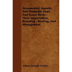 Ornamental, Aquatic, And Domestic Fowl, And Game Birds