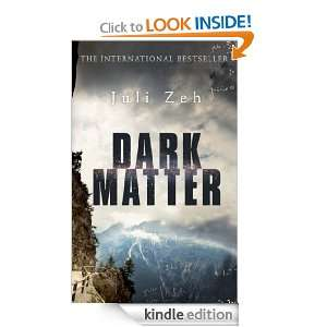 Dark Matter Juli Zeh, Christine Lo  Kindle Store