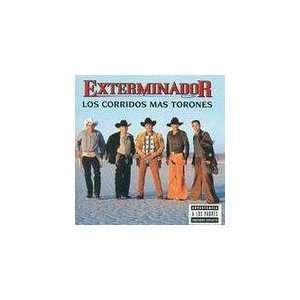 Los Corridos Mas Torones Grupo Exterminador Music