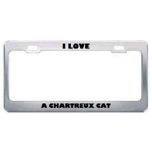 I Love A Chartreux Cat Animals Pets Metal License Plate