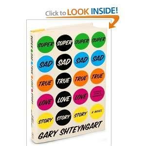 True Love Story byShteyngart(hardcover)(2010) Shteyngart G. Books