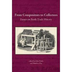 From Compositors to Collectors Essays on Book Trade