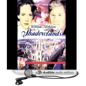 Shadowlands (Dramatized) (Audible Audio Edition) William
