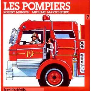 Pompiers / the Fire Station (9782890210769): Robert N. Munsch: Books