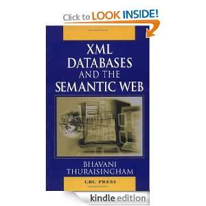 XML Databases and the Semantic Web: Bhavani Thuraisingham: