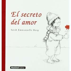 SECRETO DEL AMOR, EL. (9788496708419) Sarah E. Burg