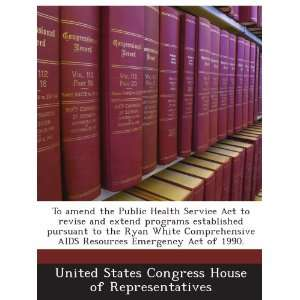 Ryan White Comprehensive AIDS Resources Emergency Act of 1990. United